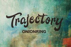 【CDレビュー】ONIONRING満を持しての全国流通盤「Trajectory」を聴いた
